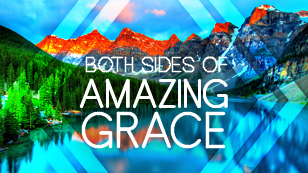 Both Sides of Amazing Grace
