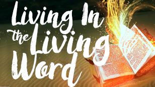 Living In the Living Word