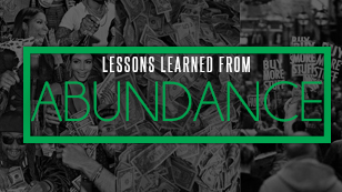Lessons Learned From Abundance