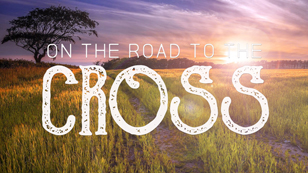 Givers or Takers On the Road to the Cross