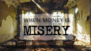 When Money Is Misery