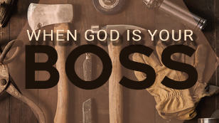 When God Is Your Boss